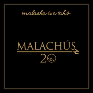 Malacka és a Tahó: Malachús(z)